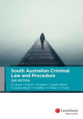 South Australian Criminal Law and Procedure by Caruso et al
