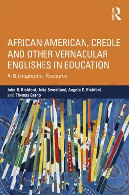 African American, Creole, and Other Vernacular Englishes in Education book