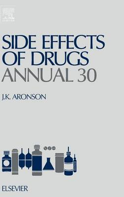 Side Effects of Drugs Annual  Volume 30 by Jeffrey K. Aronson