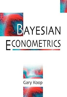 Bayesian Econometrics by Gary Koop