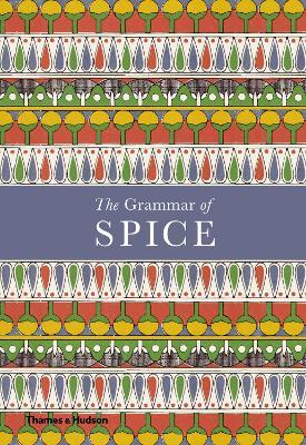 The Grammar of Spice by Caz Hildebrand