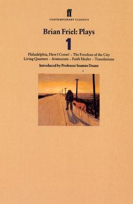 Brian Friel Plays 1 by Brian Friel