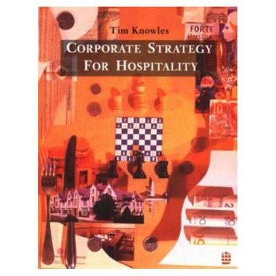 Corporate Strategy for Hospitality by Tim Knowles