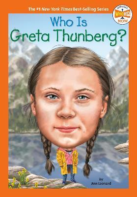 Who Is Greta Thunberg? by Jill Leonard
