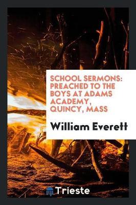 School Sermons by Mr William Everett