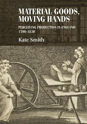 Material Goods, Moving Hands by Kate Smith
