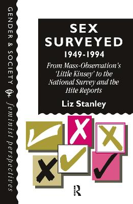 Sex Surveyed, 1949-1994 by Liz Stanley