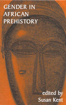Gender in African Prehistory by Susan Kent