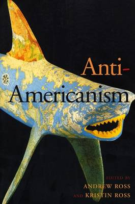 Anti-Americanism by Andrew Ross