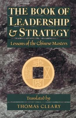 Book Of Leadership And Strategy by Thomas Cleary