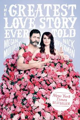 The Greatest Love Story Ever Told by Nick Offerman