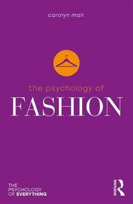 The Psychology of Fashion by Carolyn Mair