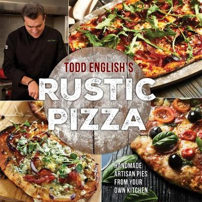 Todd English's Rustic Pizza by Todd English