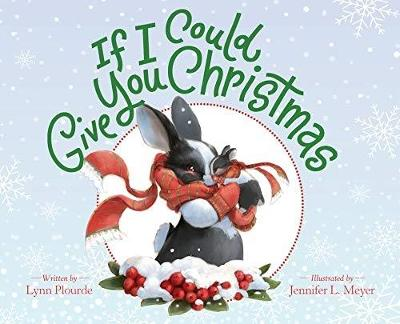 If I Could Give You Christmas by Lynn Plourde
