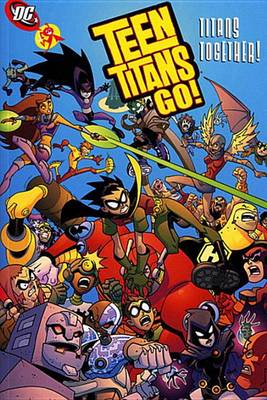 Teen Titans Go Titans Together TP New PTG by J Torres