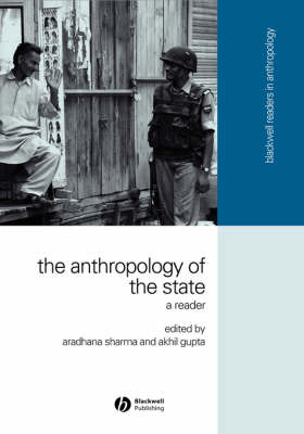 Anthropology of the State by Aradhana Sharma