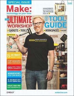Make: Ultimate Workshop and Tool Guide by Mark Frauenfelder