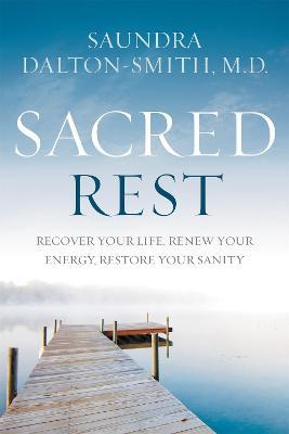 Sacred Rest by Saundra Dalton-Smith