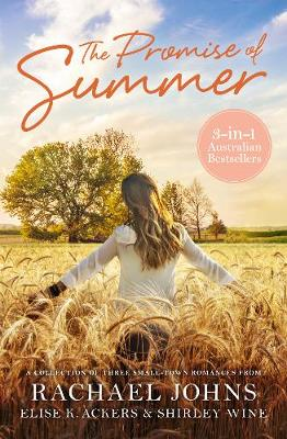 The Promise of Summer: Jilted, Summer Return & Tell Me No Lies by Rachael Johns