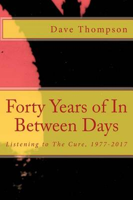 Forty Years of in Between Days by Dave Thompson