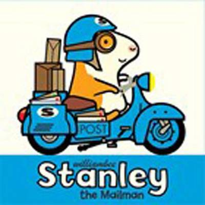 Stanley the Mailman by William Bee