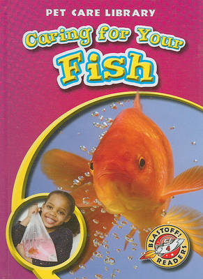 Caring for Your Fish by Kari Schuetz