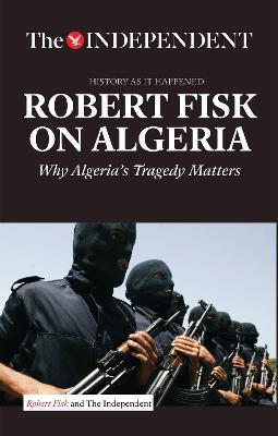 Robert Fisk on Algeria by Robert Fisk