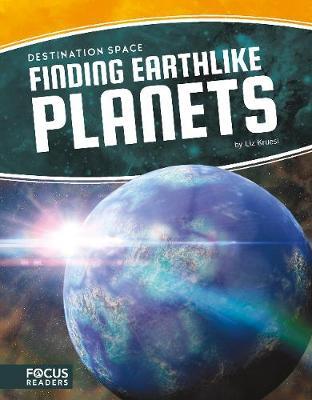 Destination Space: Finding Earthlike Planets by Liz Kruesi