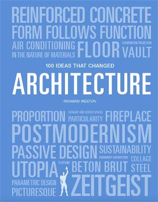 100 Ideas that Changed Architecture by Mary Warner Marien