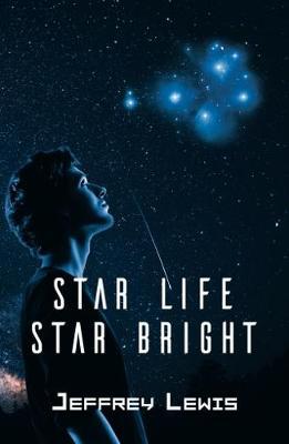 Star Life - Star Bright by Jeffrey Lewis