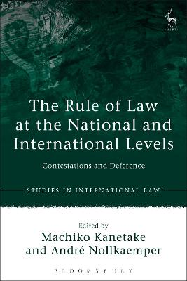 The Rule of Law at the National and International Levels by Andre Nollkaemper