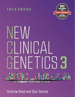 New Clinical Genetics, third edition by Andrew Read