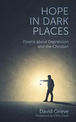 Hope in Dark Places by David Grieve