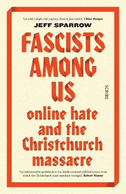 Fascists Among Us: Online hate and the Christchurch massacre book