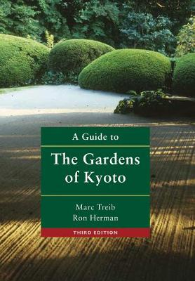 Guide to the Gardens of Kyoto by Marc Treib