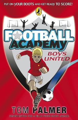 Football Academy: Boys United by Tom Palmer