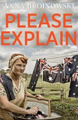 Please Explain: The Rise, Fall and Rise Again of Pauline Hanson book