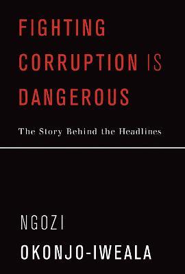 Fighting Corruption Is Dangerous by Ngozi Okonjo-Iweala