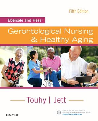 Ebersole and Hess' Gerontological Nursing & Healthy Aging by Theris A. Touhy