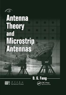 Antenna Theory and Microstrip Antennas by D. G. Fang