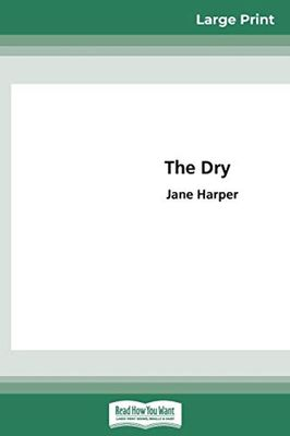 The Dry (16pt Large Print Edition) by Jane Harper