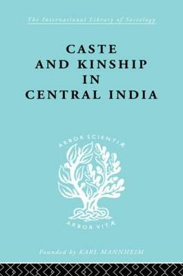 Caste and Kinship in Central India by Adrian C. Mayer