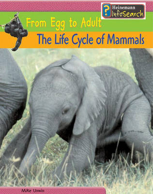 From Egg to Adult: The Life Cycle of Mammals Paperback by Mike Unwin