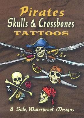 Pirates Skulls & Crossbones Tattoos by Jeff A Menges