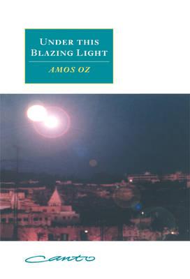 Under this Blazing Light by Amos Oz