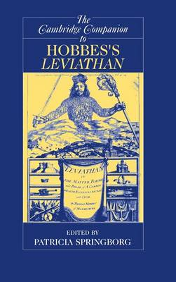 The Cambridge Companion to Hobbes's Leviathan by Patricia Springborg