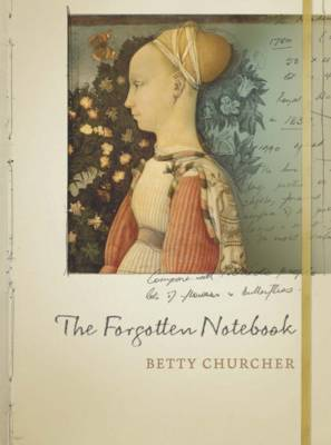 Forgotten Notebook by Betty Churcher