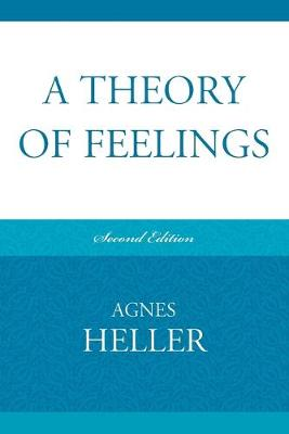 A Theory of Feelings by Agnes Heller