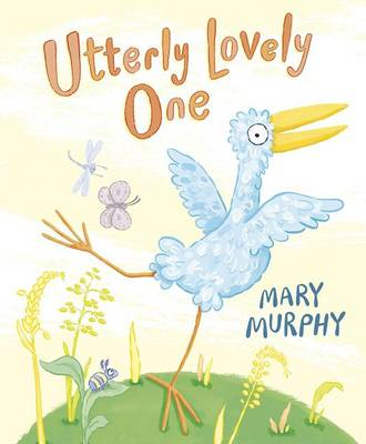 Utterly Lovely One by Mary Murphy