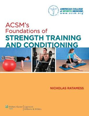 ACSM's Foundations of Strength Training and Conditioning by American College of Sports Medicine